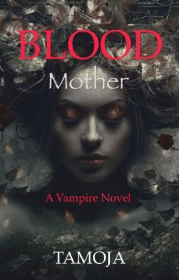 Blood Mother. A Vampire Tale