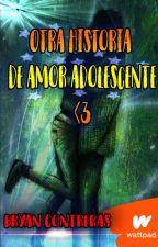 Otra Historia de Amor Adolescente <3 by Bryan_CS