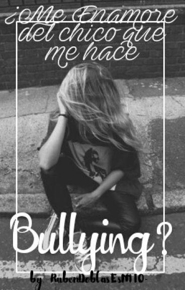 ¿Me enamoré del chico que me hace Bullying? (Rubius y Tu) #PremiosElrubius2016
