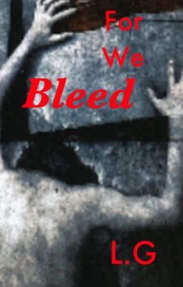 For We Bleed (A Slender Man Story) by LoverGirl223