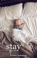 Stay (The Kids Aren't Alright Sequel) by ConWeCallLove