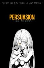 Persuasion // a Psycho-Pass fanfic by 1-800-ineedjesus