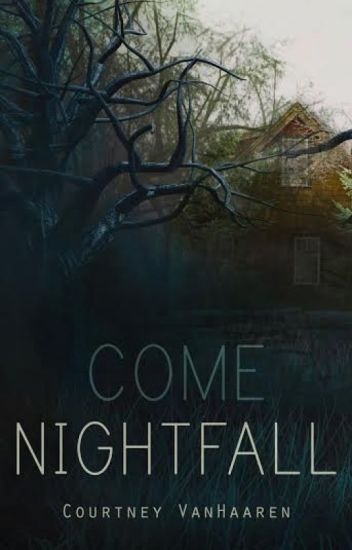 Come Nightfall