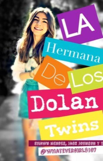 La hermana de los Dolan twins (Jack Jhonson, Shawn Mendes y tu)