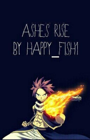 Ashes Rise (Natsu x Reader)