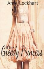The Greedy Princess by Amy_Lockhart