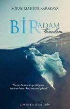 BİR ADAM TANIDIM by themisslavinia