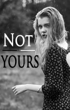 Not Yours by Wii_ao
