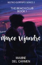 Bistro Guwapo Series 2: The Beach Club Book 1: Marco Vijandre (Unedited) by mdcphr