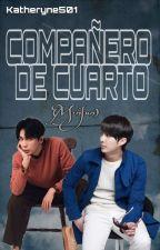COMPAÑERO DE CUARTO(minjun)[EDITANDO] [Actualizaciones Lentas] by LuzRamosSS501PJM