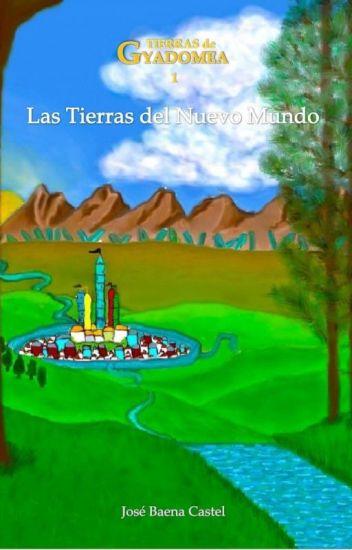 Tierras de Gyadomea 1. Las Tierras del Nuevo Mundo