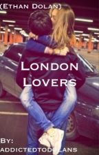 London Lovers (Ethan Dolan) by addictedtodolans