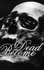 Become Dead by novels_joe