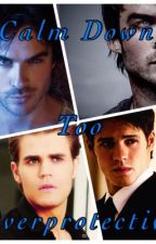 Calm Down, Too Overprotective- TVD Spank Fanfic by beautifuldysfunction