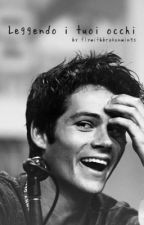 Leggendo I Tuoi Occhi. [Dylan O'Brien] by flywithbrokenwings