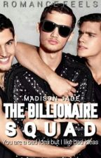 The Billionaire Squad [On Editing] by MadisonJadee