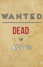 Wanted: Dead or Alive by Skulduggeryvalkyrie