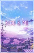 xx YOU & ME by Satsuki_1190