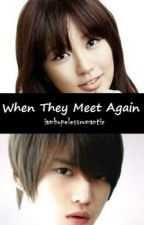 When They Meet Again (WSBMPG Part 2) (HIATUS) by iamhopelessromantic