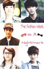 The Fashion Week Is A Nightmare by Baby-YWF-Claire