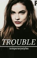 TROUBLE [H.S] by temporarystyles