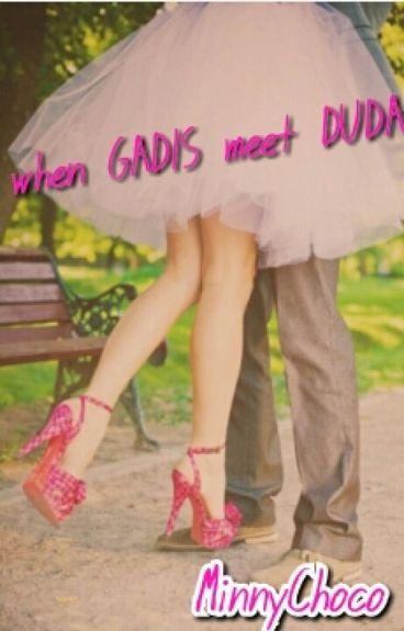 When Gadis Meet Duda