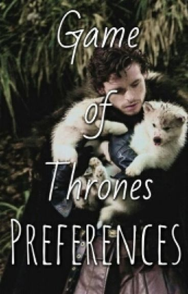 Game of Thrones Preferences