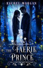 The Faerie Prince by AuthorRachelMorgan