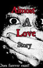 Almost A Love Story by Quaizel