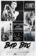 Bad Bro by KnBiersack98