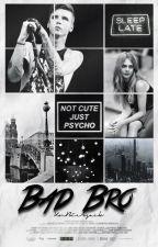 Bad Bro by KnBiersack98