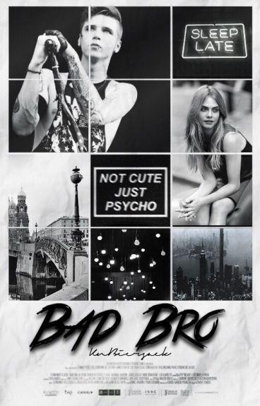 Bad Bro