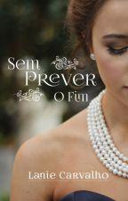 Sem Prever O Fim (Capítulos de degustação - Lançamento na Amazon em 25/04) by LanieCarvalho02