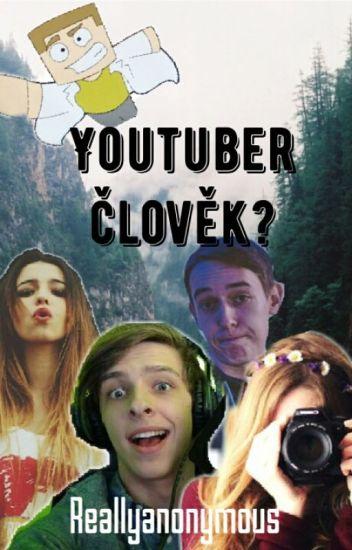 youtuber člověk ?
