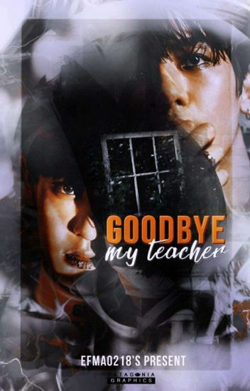 Goodbye my teacher ~Chanbaek[Complete]