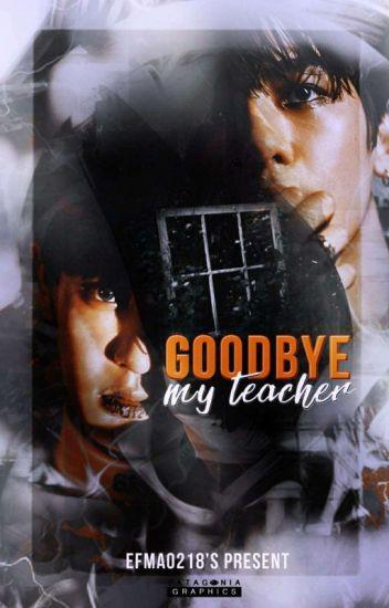 Goodbye my teacher ~Chanbaek[Complete]
