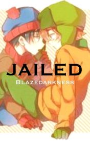 Jailed (COMPLETED)(South Park) {stanxkyle} by Blazedarkness