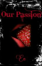 """Our Passion 