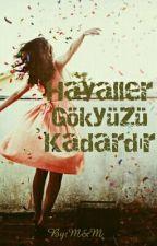 Hayaller Gökyüzü Kadardır by SorryForDeadYou16