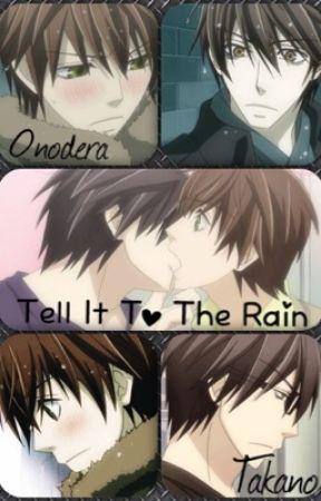 Tell It To The Rain (TakanoxOnodera) by AestheticallyJimin