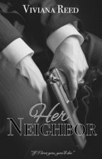 Her Neighbor (Unpublished) by reedvivi