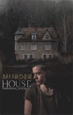 Murder House [Completed] by Tomlinsons_Styles