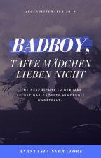 Badboy, taffe Mädchen lieben nicht by xanastasiiax