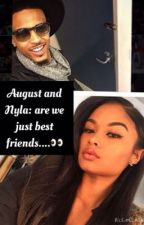 August and Nyla: are we just best friends(book 1) by _WifeyA