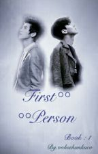 First Person [Hunhan] by oohsehunkuco