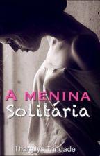 A Menina Solitária by thamilystrindade