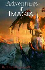 Adventures in Imagia: The Broken Kingdom by kingoffantasy516
