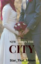 New Girl In The City (A Muslim Love story). by Star_That_Shines