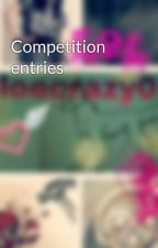 Competition entries by chloecrazy028