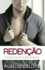 REDENÇÃO - VOLUME UM DA SÉRIE REDENÇÃO by AurelioCollins